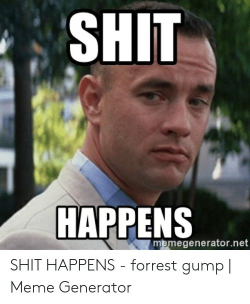 shit-happens-memegenerator-net-shit-happens-forrest-gump-meme-54100817.png